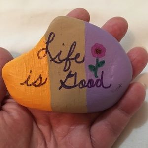 """""""Life is Good"""" Hand-Painted Rock by: Me"""